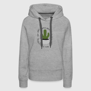 proud to be a cactus - Women's Premium Hoodie