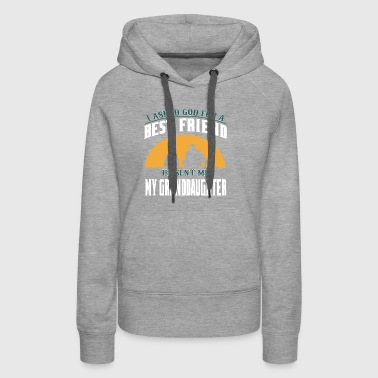 I Asked God For A Best Friend He Sent Me - Women's Premium Hoodie