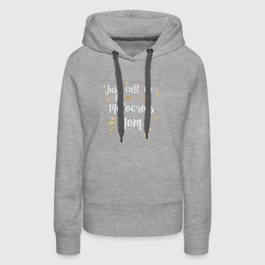 Just Call Me The Sports Motocross Mom funny gift - Women's Premium Hoodie