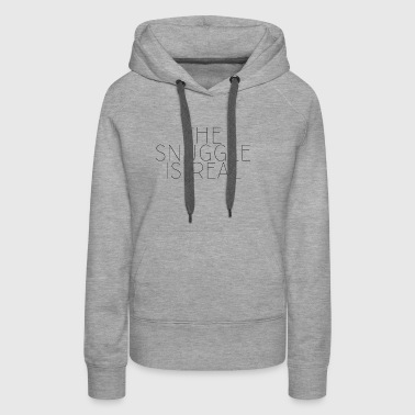 The Snuggle Is Real - Women's Premium Hoodie