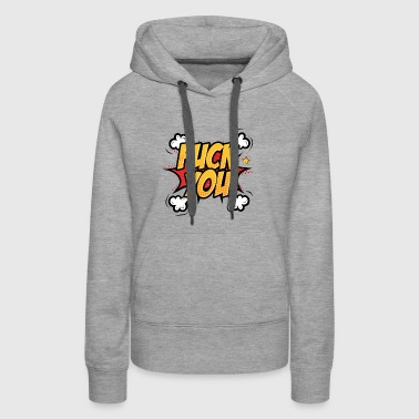 Fuck you comic book style - Women's Premium Hoodie