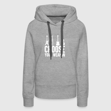 Choose your Weapon - Music - Women's Premium Hoodie