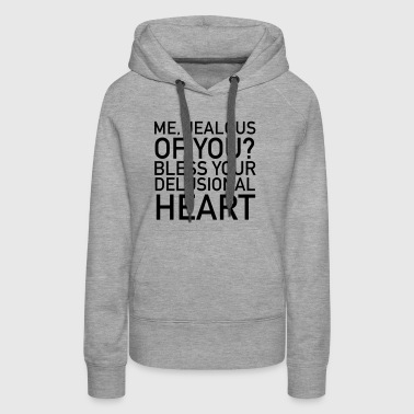 Jealous Of You? - Women's Premium Hoodie