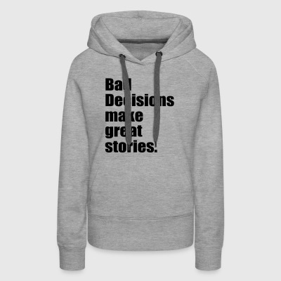 bad decisions - Women's Premium Hoodie