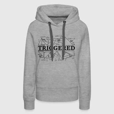 Trigonometry Triggered - Women's Premium Hoodie