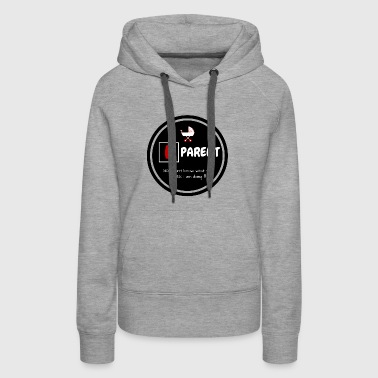 Parent T Shirt - Women's Premium Hoodie