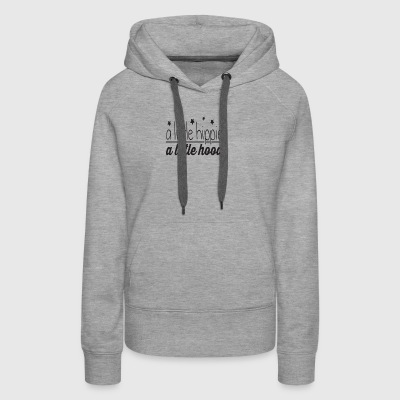 A Little Hippie A Little Hood - Women's Premium Hoodie