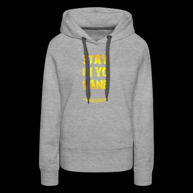 Stay in yo lane Balling Big/Small Basketball shirt - Women's Premium Hoodie