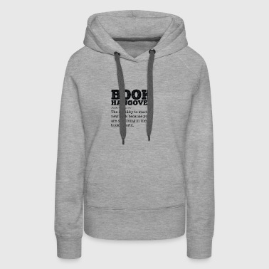 Book Hangover gift for Bookworms and Teachers - Women's Premium Hoodie