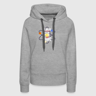 The Universe Is Made of protons neutrons electrons - Women's Premium Hoodie