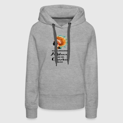 Never Underestimate A Woman Who has Cherokee blood - Women's Premium Hoodie