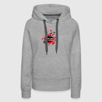 I Don't Even Fold Laundry - Women's Premium Hoodie