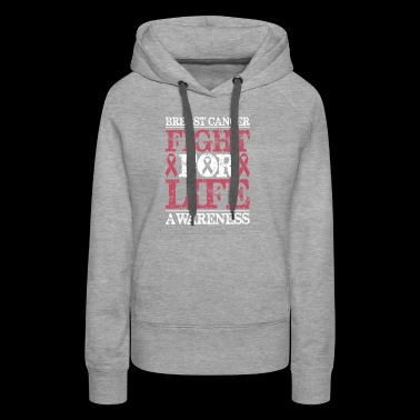 Breast Cancer Awareness Fight For Life - Women's Premium Hoodie