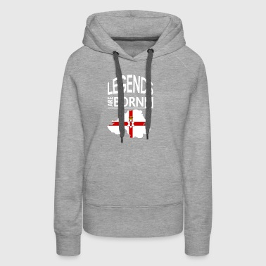 Northern Ireland Pride/Proud Gift-Legends are Born - Women's Premium Hoodie