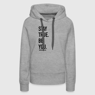 Stay True. Be You. - Women's Premium Hoodie