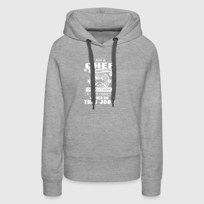 I am a Chef T-Shirts - Women's Premium Hoodie