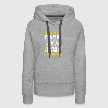 Being on the Farm T Shirts - Women's Premium Hoodie