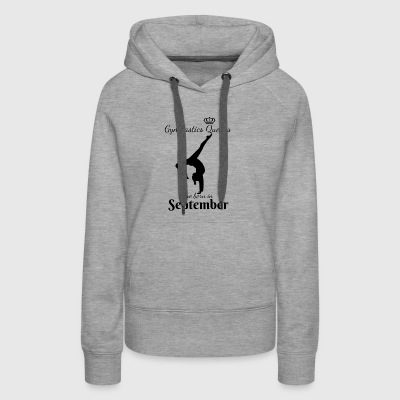 Gymnastics Queens Are Born in September - Women's Premium Hoodie