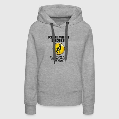 Blowjobs Are Like Flowers For Men - Women's Premium Hoodie