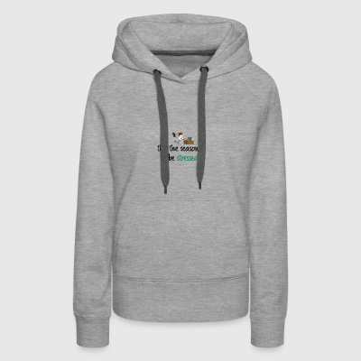 This the season to be stressed - Women's Premium Hoodie