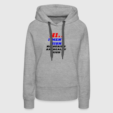 high stoned - Women's Premium Hoodie