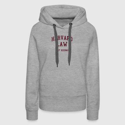 Harvard Law Just Kidding funny - Women's Premium Hoodie
