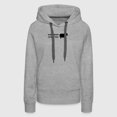 New Design Everybody is not you Best Seller - Women's Premium Hoodie