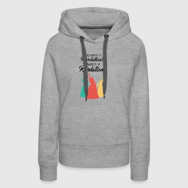 You want a Revolution? - Women's Premium Hoodie