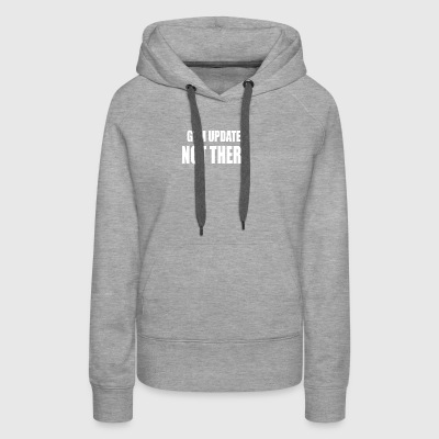 GYM UPDATE NOT THERE - Women's Premium Hoodie