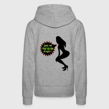 ۞»♥ټSpank me! I Played Video Game All Nightټ♥«۞ - Women's Premium Hoodie
