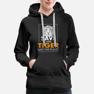 Save The Planet Save the tiger Save the planet - Women's Premium Hoodie