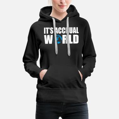 It's accrual world t - Women's Premium Hoodie