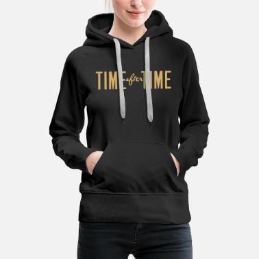 Times Time After Time - Women's Premium Hoodie