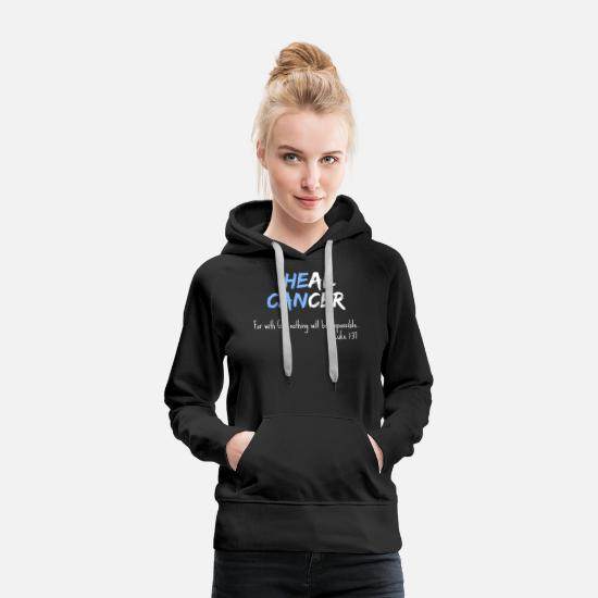 Cancer Hoodies & Sweatshirts - Fight Cancer Christian He Can Heal Support Family - Women's Premium Hoodie black