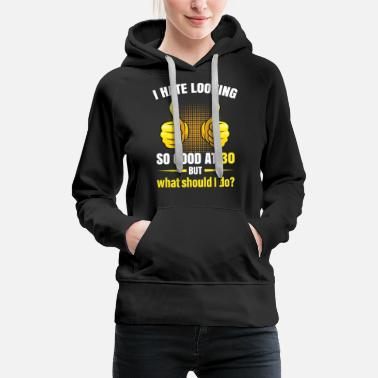 Funny 30th Birthday Gift Idea - Women's Premium Hoodie