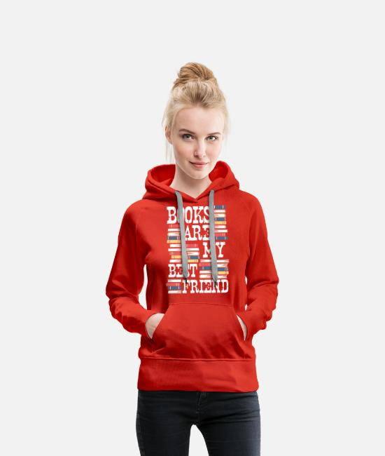 Read Hoodies & Sweatshirts - Books are my best friends - Women's Premium Hoodie red