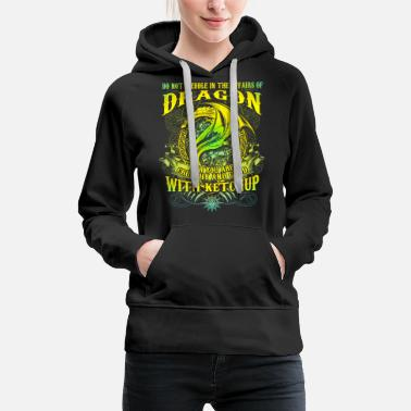 Ketchup Dragon Don't Mess With Dragons Funny Fantasy Dragon - Women's Premium Hoodie