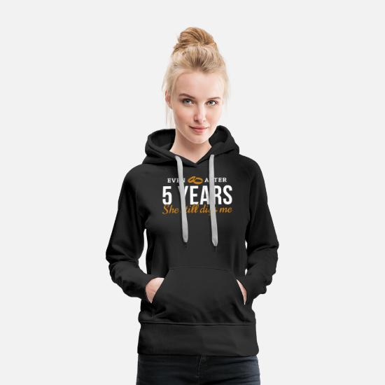 Couples Hoodies & Sweatshirts - After 5 Years She Still Digs Me Gift For 5th - Women's Premium Hoodie black
