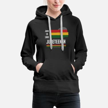Emancipation Proclamation juneteenth june 19th 1865 african american freedom - Women's Premium Hoodie