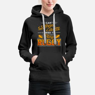 Calm I Can'T Keep Calm Need To Play Rugby Player - Women's Premium Hoodie