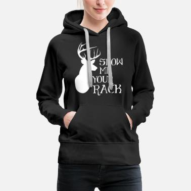 Cat - show me your rack - hunting - Women's Premium Hoodie