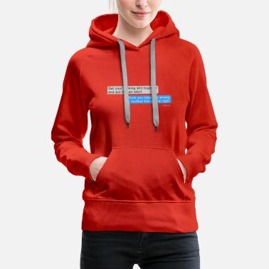 Flirting funny text chat hilarious gift - Women's Premium Hoodie