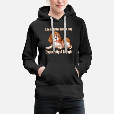 Beagle Life Is Better With A Beagle - Women's Premium Hoodie