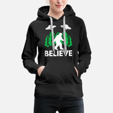 Believe Bigfoot - bigfoot sasquatch believe with ufo an - Women's Premium Hoodie