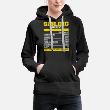 Siblings Great Sibling Ingredients Shirt - Women's Premium Hoodie