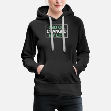 Cannabisleaf CBD Oil Changed My Life | Cannabidiol Oil, Hemp - Women's Premium Hoodie