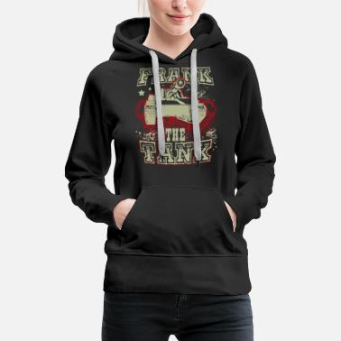 Frank tank stronger man army funny - Women's Premium Hoodie