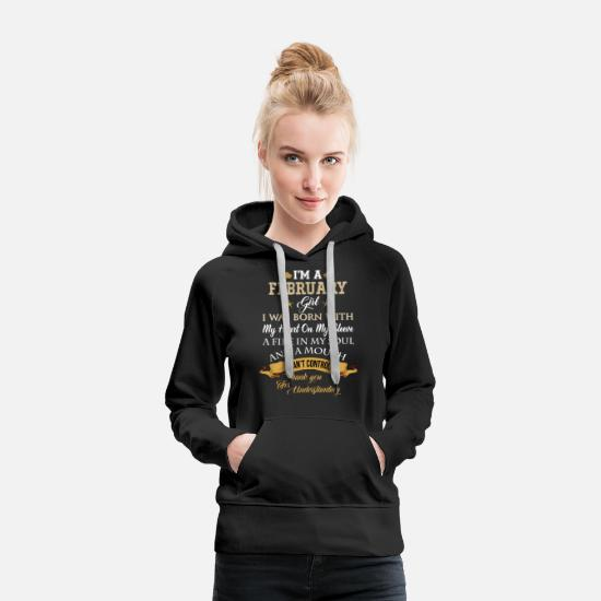Heart Hoodies & Sweatshirts - February Girl Fire In Soul And Mouth Cant Control - Women's Premium Hoodie black