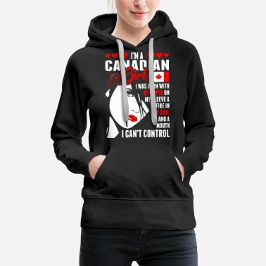 Girl Im A Canadian Girl - Women's Premium Hoodie
