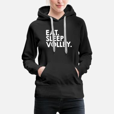 Volley Eat Sleep Volley - Volleyball - Total Basics - Women's Premium Hoodie